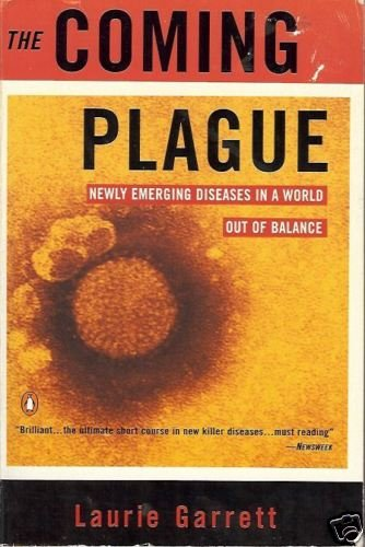 THE COMING PLAGUE NEW EMERGING DISEASES IN A WORLD OUT