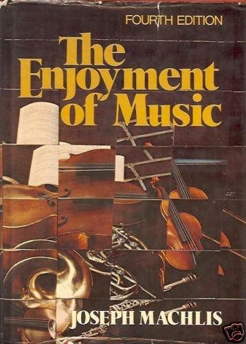 THE ENJOYMENT OF MUSIC 4th edition Joseph Machlis 1977