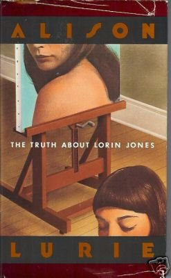 THE TRUTH ABOUT LORIN JONES a novel by Alison Lurie