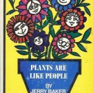 PLANTS ARE LIKE PEOPLE By Jerry Baker