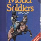 MODEL SOLIDERS IN COLOR art of military modeling