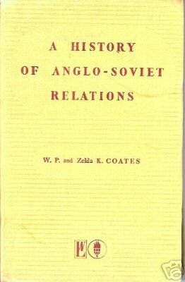 A HISTORY OF ANGLO-SOVIET RELATIONS Coates 1943