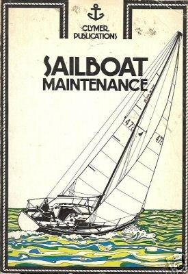 SAILBOAT MAINTENANCE By Eric Jorgensen 1975 Clymer