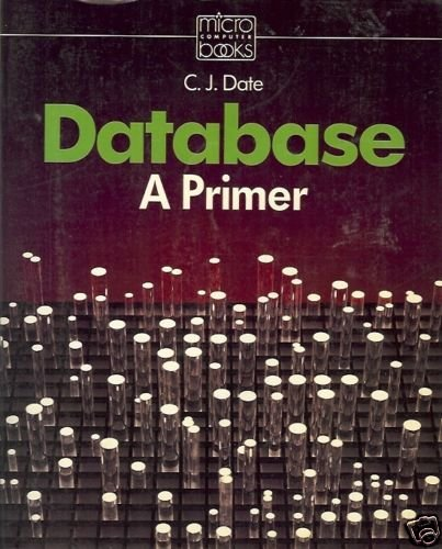 DATABASE A PRIMER By C.J. Date
