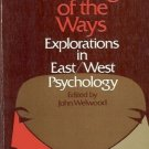 THE MEETING OF THE WAYS EXPLORATIONS IN EAST/WEST PSYCH
