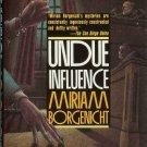 UNDUE INFLUENCE By Miriam Borgenicht