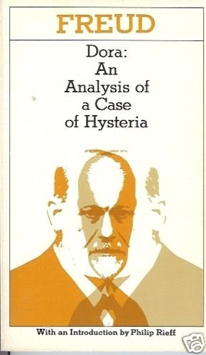 DORA AN  ANALYSIS OF A CASE OF HYSTERIA by Freud