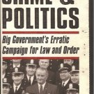 CRIME & POLITICS big government's erractic campaign for