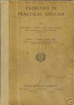 EXERCISES IN PRACTICAL ENGLISH Lewis Hosic 1922