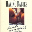 HAVING BABIES NINE MONTHS INSIDE OBSTETRICAL PRACTICE