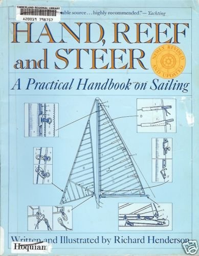 HAND, REEF AND STEER A PRACTICAL HANDBOOK ON SAILING