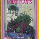 LOVING CARE AND FEEDING OF HOUSE PLANTS By Dodie Smith