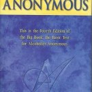 ALCOHOLICS ANONYMOUS this is the fourth editiion of the