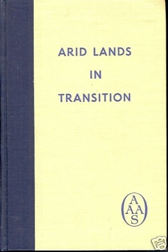 ARID LANDS IN TRANSITION BY HAROLD DREGNE