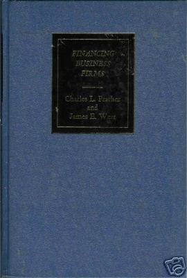 FINANCING BUSINESS FIRMS By C. L. Prather and J.E. Wert