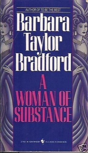 A WOMAN OF SUBSTANCE Barbara Taylor Bradford
