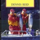 HOW TO CATCH SALMON By Dennis Reid