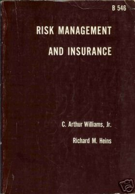 RISK MANAGEMENT AND INSURANCE By Williams and Heins