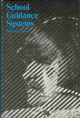 SCHOOL GUIDANCE SYSTEMS By Merville C. Shaw
