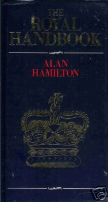 THE ROYAL HANDBOOK By Alan Hamilton