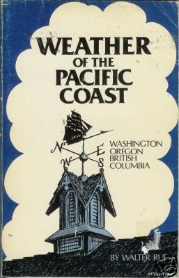 WEATHER OF THE PACIFIC COAST By Walter Rue