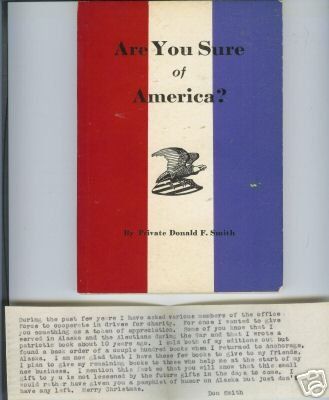 ARE YOU SURE OF AMERICA? BY PRIVATE DONALD F. SMITH 42