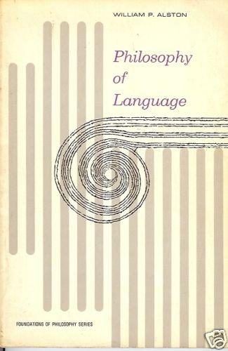 PHILOSOPHY OF LANGUAGE WILLIAM  P.  ALSTON