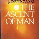 THE ASCENT OF MAN J. BRONOWSKI