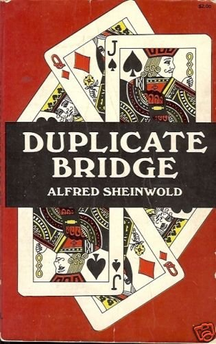 DUPLICATE BRIDGE BY ALFRED SHEINWOLD