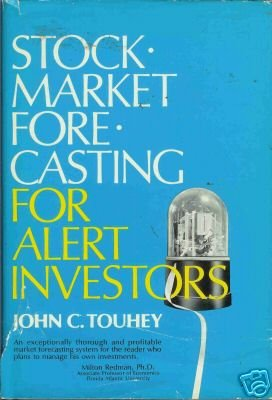 STOCK MARKET FORECASTING FOR ALERT INVESTORS By Touhey