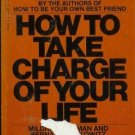 HOW TO TAKE CHARGE OF YOUR LIFE By Mildred Newman