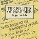 THE POLITICS OF PREJUDICE By Roger Daniels