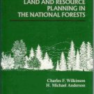 LAND AND RESOURCE PLANNING IN THE NATIONAL FORESTS
