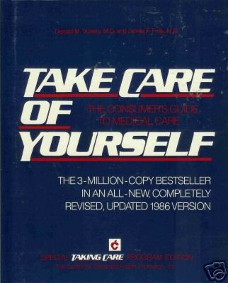 TAKE CARE OF YOURSELF  By D. M. Vickery and J. F. Fries