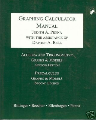 GRAPHING CALCULATOR MANUAL By Judith A Penna