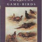 BRITISH & AMERICAN GAME-BIRDS By H. B. C. Pollard