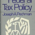 FEDERAL TAX POLICY By Joseph A Pechman