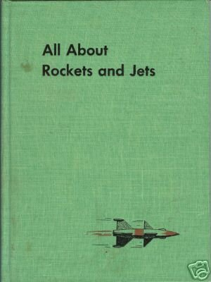 ALL ABOUT ROCKETS AND JETS By Fletcher Pratt 1955