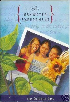 THE ASHWATER EXPERIMENT  By Amy Goldman Koss