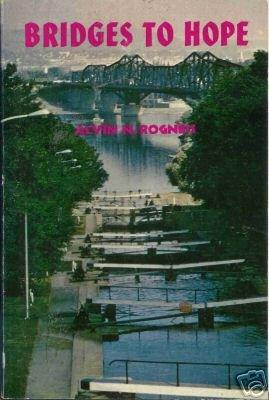 BRIDGES TO HOPE By Alvin N. Rogness