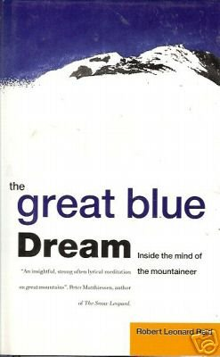 THE GREAT BLUE DREAM INSIDE THE MIND OF THE MOUNTAINEER