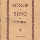 SONGS TO SING WITH FEDERAL Third edition 1945