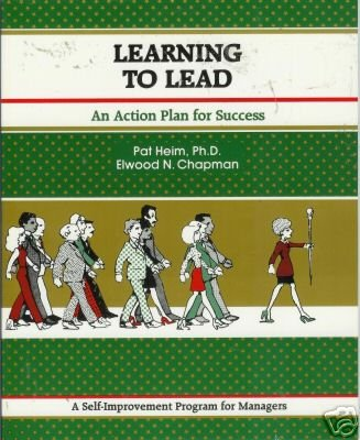 LEARNING TO LEAD an action plan for success By P. Heim