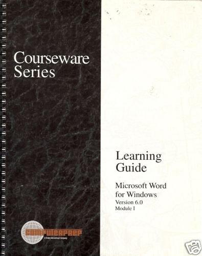MICROSOFT WORD FOR WINDOWS: VERSION 6.0 MODULE 1