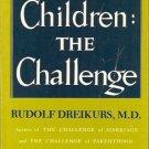 CHILDREN  THE  CHALLENGE Rudolf Dreikurs