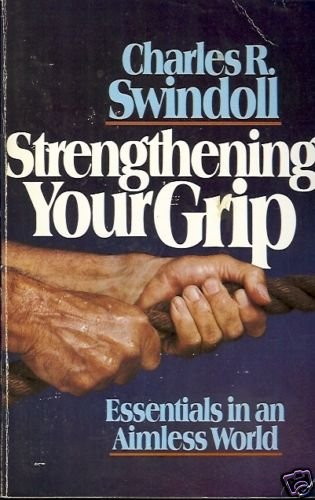 STRENGTHENING YOUR GRIPS ESSENTIALS IN AN AIMLESS WORLD