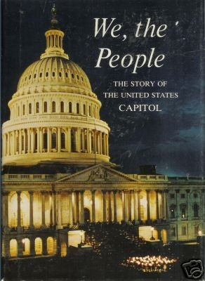 WE, THE PEOPLE the story of the United States Capitol