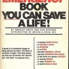 THE EMERGENCY BOOK YOU CAN SAVE A LIFE! BY B. SMITH