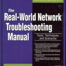 THE REAL WORLD NETWORK TROUBLESHOOTING MANUAL