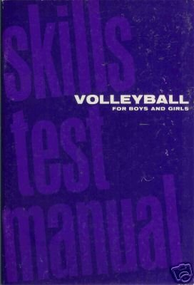 VOLLEYBALL FOR BOYS AND GIRLS Skills Test Manual Shay